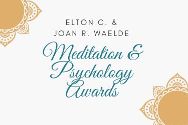 Elton C. & Joan R. Waelde Meditation & Psychology Award