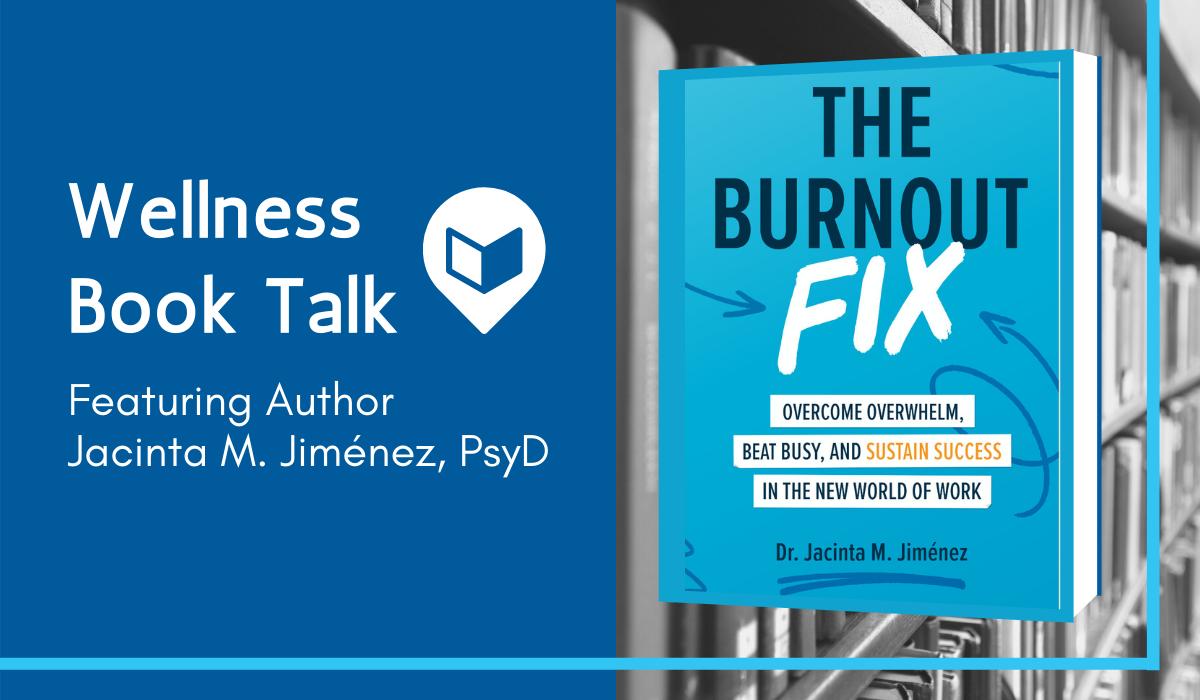 Palo Alto University Wellness Book Talk: The Burnout Fix with Jacinta Jiménez, PsyD Image