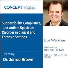 CONCEPT Suggestibility Compliance and Autism Spectrum Disorder in Clinical and Forensic Settings Dr Jerrod Brown Nov 11 2020